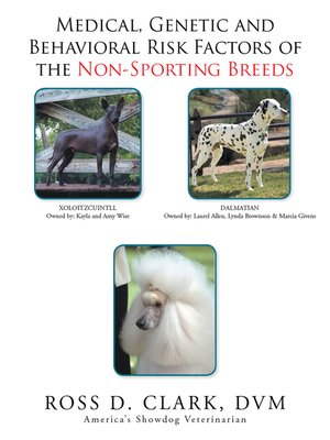 cover image of Medical, Genetic and Behavioral Risk Factors of the Non-Sporting Breeds